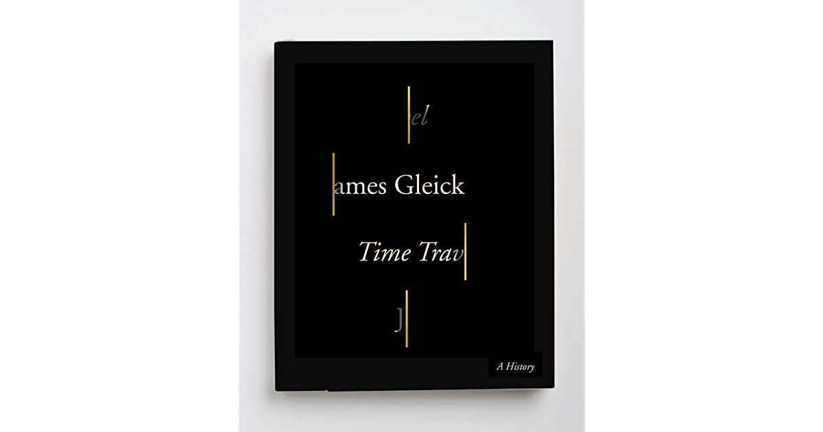 1f01e0f557e Time Travel  A History by James Gleick
