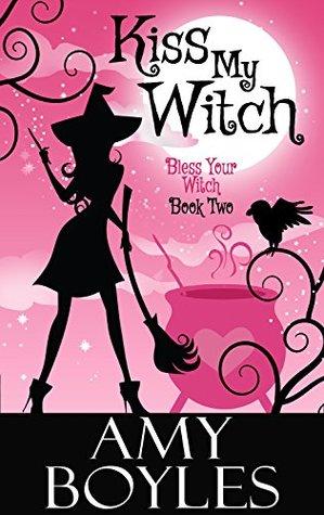 Kiss My Witch by Amy Boyles