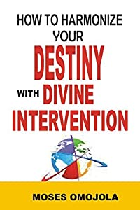 On Purpose: How To Harmonize Your Destiny With Divine Intervention