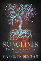 Songlines (The Sentinels of Eden Book 1)