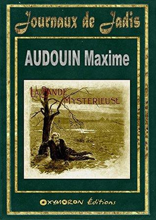 La Bande Mystérieuse Maxime Audouin