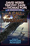 A Call to Vengeance (Honorverse: Manticore Ascendant, #3)