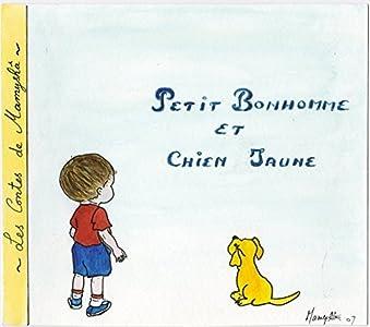 LES CONTES DE MAMYSHÂ - PETIT BONHOMME ET CHIEN JAUNE