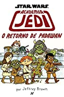 Star Wars: Academia Jedi - O Retorno de Padawan (Academia Jedi, #2)