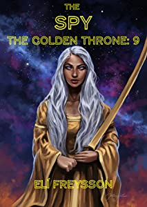 The Spy (The Golden Throne #1I)