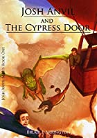 Josh Anvil And The Cypress Door (2nd edition)