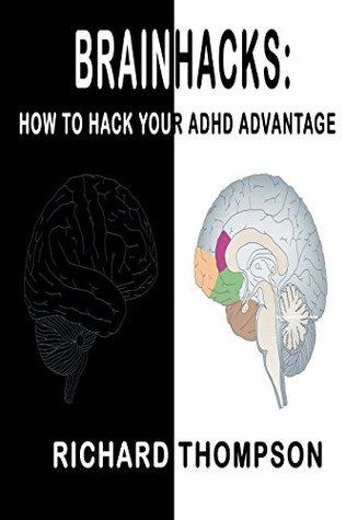 BrainHacks: How To Hack Your ADHD Advantage