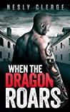 When the Dragon Roars (The Starks Trilogy, #2)