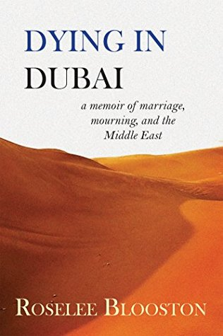 Dying in Dubai: A Memoir of Marriage, Mourning, and the Middle East