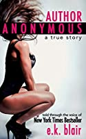 Author Anonymous: A True Story