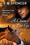 A Chance to Let Go (Copperhead Creek #3)