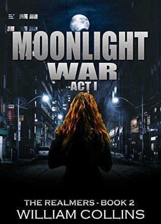 Moonlight War: Act I (The Realmers #2)