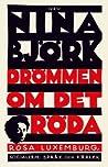 Drömmen om det röda: Rosa Luxemburg, socialism, språk och kärlek