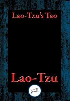 Lao-tzu's Tao and Wu Wei: With Linked Table of Contents