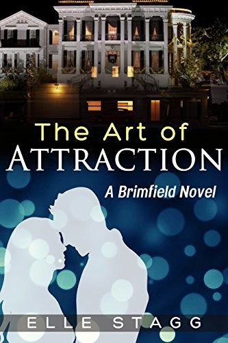 The Art of Attraction: A Brimfield Novel  by  Elle Stagg