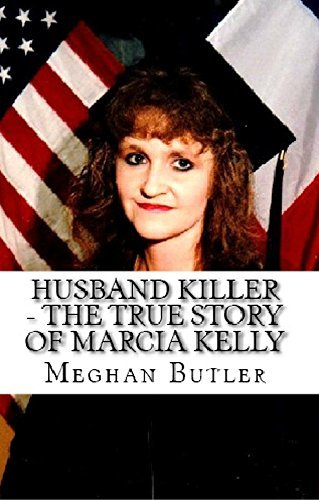 Husband Killer : The True Story of Marcia Kelly  by  Meghan Butler