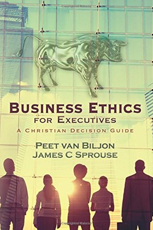 Business Ethics for Executives: A Christian Decision Guide
