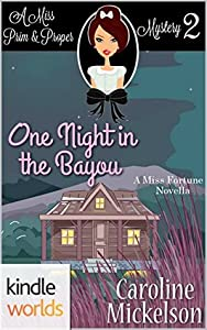 One Night in the Bayou (Miss Fortune; Miss Prim & Proper Mysteries #2)