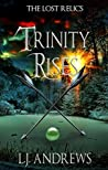 Trinity Rises (The Lost Relics #2)