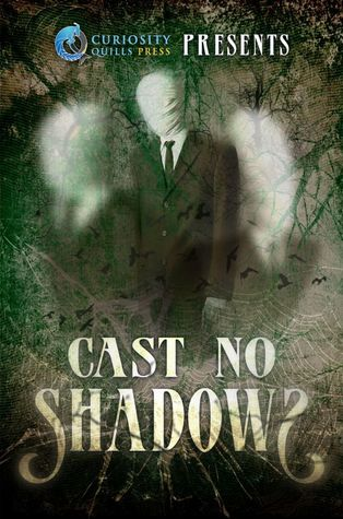 Cast No Shadows (Curiosity Quills Anthology)