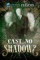 Curiosity Quills Anthology: Cast No Shadows