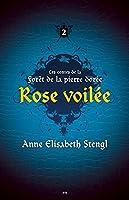 Les contes de la Forêt de la pierre dorée - 2: Rose voilée
