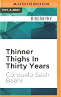 Thinner Thighs In Thirty Years