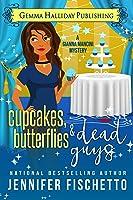 Cupcakes, Butterflies  Dead Guys