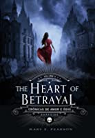 The Heart of Betrayal (Crônicas de Amor e Ódio, #2)