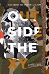 Outside the XY: Queer Black and Brown Masculinity