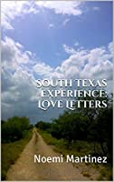 South Texas Experience: Love Letters: Noemi Martinez