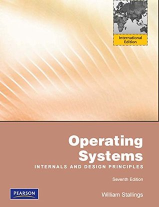 Operating Systems Internals And Design Principles International Edition By William Stallings