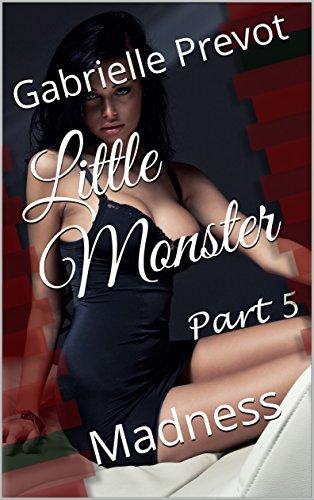 Little Monster (Book 5): Madness Gabrielle Prevot