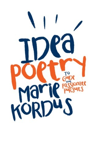Idea Poetry: To Guide Your Passionate Pursuits