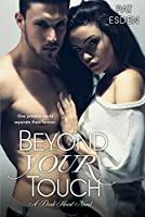 Beyond Your Touch (Dark Heart)