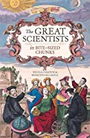 The Great Scientists in Bite-sized Chunks
