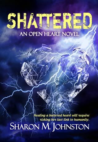 Shattered (Open Heart #2)