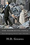 The Narrative Voice: Nine Intriguing Stories and a Novella