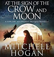 At the Sign of the Crow and Moon (Sorcery Ascendant, #0.5)