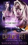 The Captive Pet (Alien Slave Masters, #4)