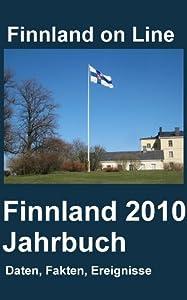 Finnland 2010 - ein Jahrbuch: Daten, Fakten, Ereignisse