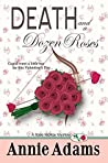 Death and a Dozen Roses (Flower Shop Mystery, #0.5)