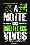 A Noite dos Mortos-Vivos e A Volta dos Mortos-Vivos by John Russo