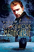 Clockwork Menagerie (Shadows of Asphodel #2.5)