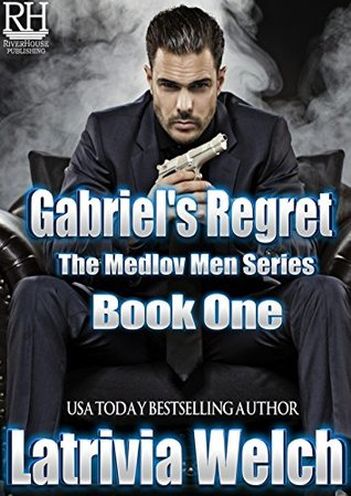 Gabriel's Regret by Latrivia Welch