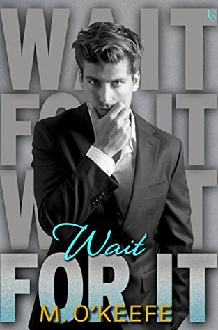 Wait for It by Molly O'Keefe
