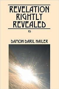 Revelation Rightly Revealed: R3