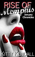 Rise of Memphis January Chronicles (Rebel and a Saint Book 1)