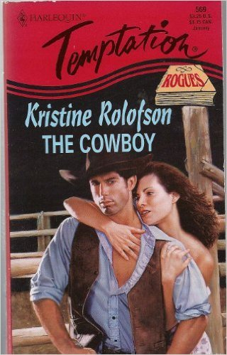 The Cowboy (Rogues Across Time, #1) Kristine Rolofson