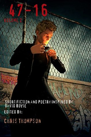 47 - 16: Short Fiction and Poetry Inspired by David Bowie, Volume 2